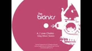The Bionics   Love Chains (Greg Wilson Version)