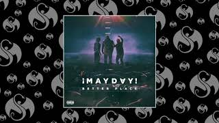 "New ¡MAYDAY! music!!! ""Better Place"""