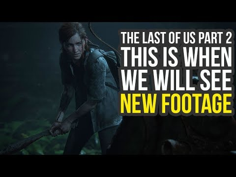 The Last of Us Part 2 - Sony Announces When We Will See More Footage (The Last of Us 2 Release Date)