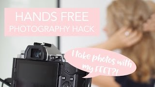 Hands Free Photography Hack! How I Take My Photos With My Feet!!