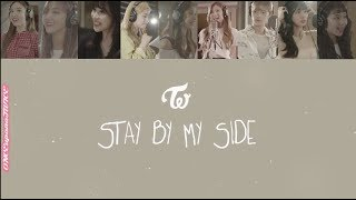 TWICE 트와이스 - Stay By My Side 한국어/발음/일본어/영어 가사 ENG/ROM/KAN Color Coded Lyrics 深夜のダメ恋図鑑 OST トゥワイス 歌詞