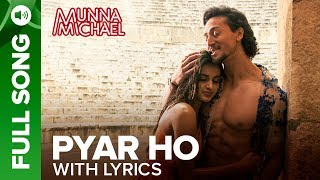 Pyar Ho - Full Song with Lyrics | Munna Michael | Tiger Shroff