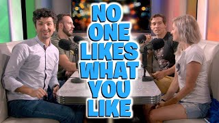 No One Likes What You Like - Dude Soup Podcast #233