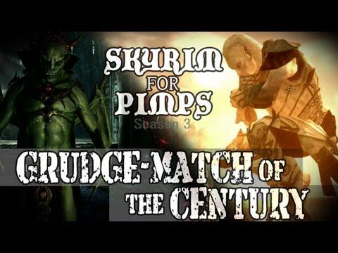 Skyrim For Pimps - Grudge Match of the Century (S3E12