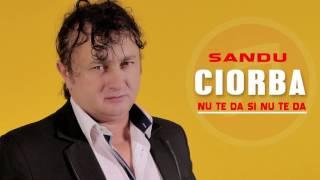 Sandu Ciorba - Nu te da,nu te lasa ca se rupe plapuma [ORIGINAL] colaj