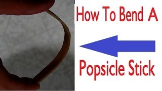 How To Bend A Popsicle Stick