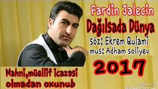 Fardin Jalecin Dagilsada dunya 2017 Mahni ogurlanib