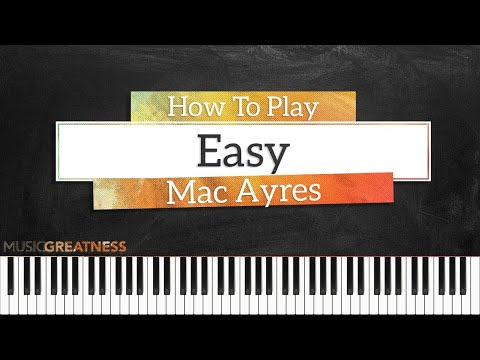 How To Play Easy By Mac Ayres On Piano - Piano Tutorial