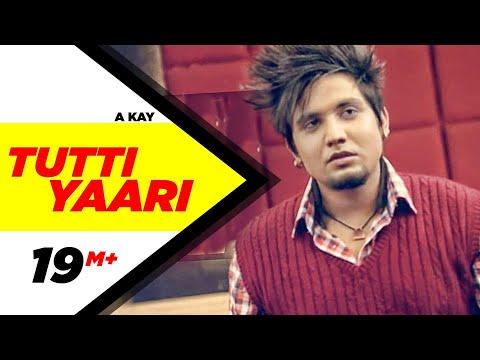 Tutti Yaari (Full Song) A-Kay   Latest Punjabi Songs   Speed Records