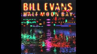 Bill Evans - Half Moon Bay (1973 Full Album)