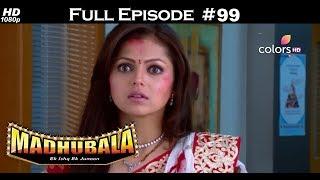 Madhubala - Full Episode 99 - With English Subtitles