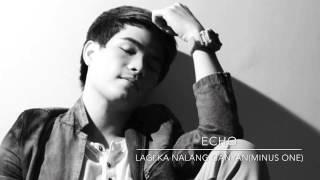 Lagi Ka Nalang Ganyan(Minus One)- ECHO