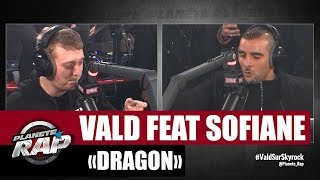 [EXCLU] Vald Dragon Feat  Sofiane #PlanèteRap