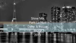 Best of Deep & House Vocal 2013 (Paris La Nuit) Mix Deejay Shine.