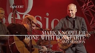 Mark Knopfler - Done With Bonaparte (AVO Session 2007 | Official Live Video)