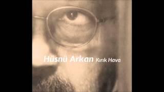 Hüsnü Arkan - Kırık Hava ( Rubato ile )