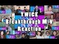 "TWICE「Breakthrough」Music Video ""Reaction Mashup"""