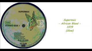Supermax - African Blood - 1979 (Slow)