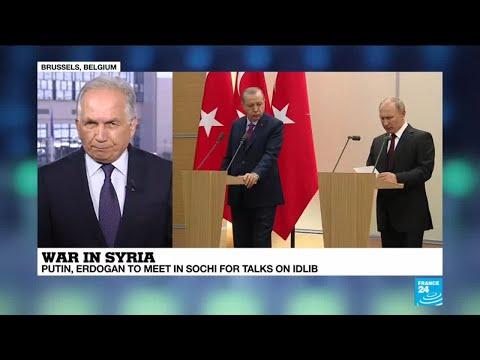 War in Syria: Putin, Erdogan to meet in Sochi for talks on Idlib