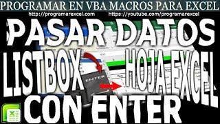251 Pasar datos de listbox a hoja Excel con Enter