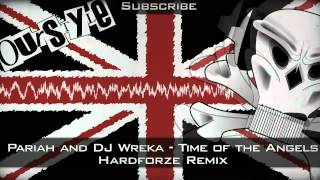 Pariah and DJ Wreka - Time of the Angels (Hardforze Remix)