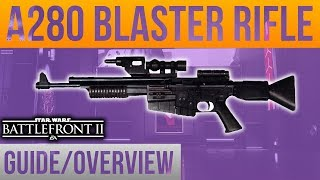 ►A280 Blaster Guide/Overview - Battlefront 2