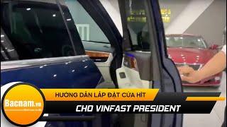 """Hướng dẫn lắp đặt Cửa Hít cho xe """" Chủ Tịch """" VinFast President"""