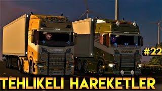 Tehlikeli Hareketler #22 🔴 Euro Truck Simulator 2 🔴 Erdem Akar TV