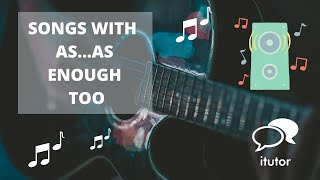 Songs with ENOUGH, AS...AS and TOO | Músicas com ENOUGH, AS...AS e TOO