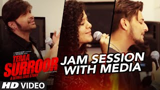 Teraa Surroor JAM SESSION With Media | HIMESH