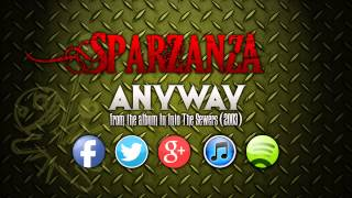 SPARZANZA - Anyway (Into the Sewers, 2003)