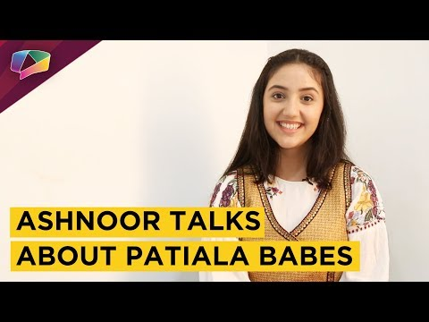 Ashnoor Kaur Shares About Her New Show Patiala Babes | Sony