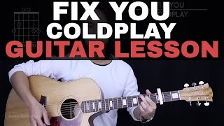 Fix You Guitar Tutorial - Coldplay Guitar Lesson |Tabs + Chords + Guitar Cover|