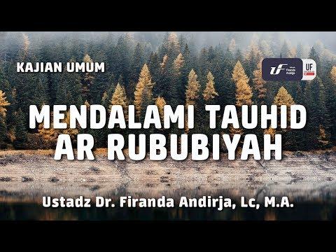 Mendalami Tauhid Ar Rububiyah – Ustadz Dr. Firanda Andirja, M.A.
