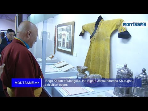 'Bogd Khaan of Mongolia, the Eighth Jebtsundamba Khutughtu' exhibition opens