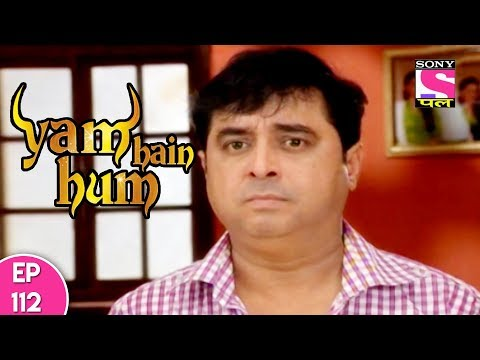 Yam Hain Hum - यम हैं हम - Episode 112 - 4th December, 2017