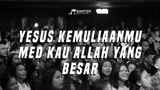 YESUS KEMULIAANMU  Med KAU ALLAH YANG BESAR