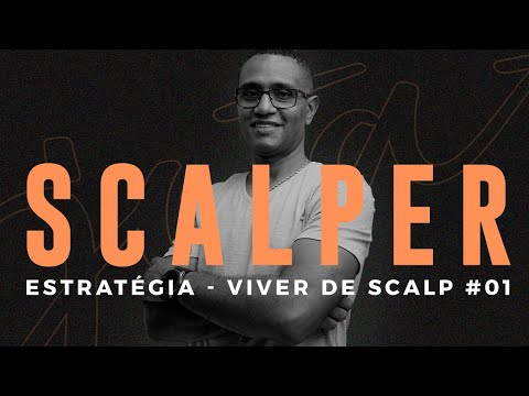 ESTRATÉGIA - VIVER DE SCALP #1