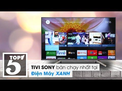 Top 5 tivi Sony bán chạy nhất Điện máy XANH 2018