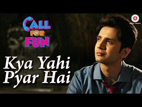 Kya Yahi Pyar Hai (Call For Fun)  Amitabh Narayan