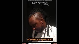 Mr Style   Siyofela Etjwaleni (official Audio)
