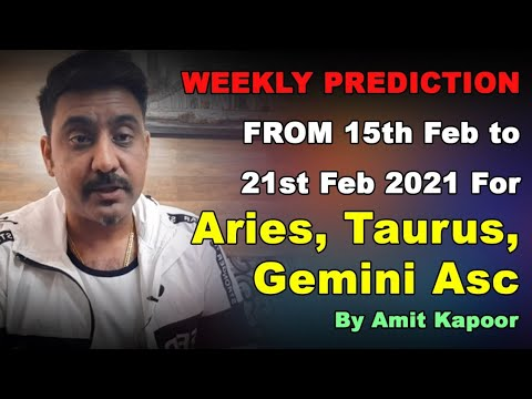 WEEKLY PREDICTION FROM 15th Feb to 21st Feb 2021 For Aries, Taurus, Gemini Asc By #AMITKAPOOR
