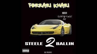 Ferrari Khari -Steele Ballin 2[Full Mixtape]