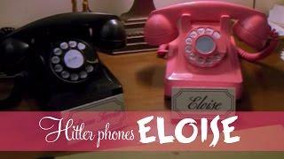 Hitler phones Eloise