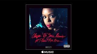 Dreezy - Close To You (Remix) ft. T-Pain & Rick Ross