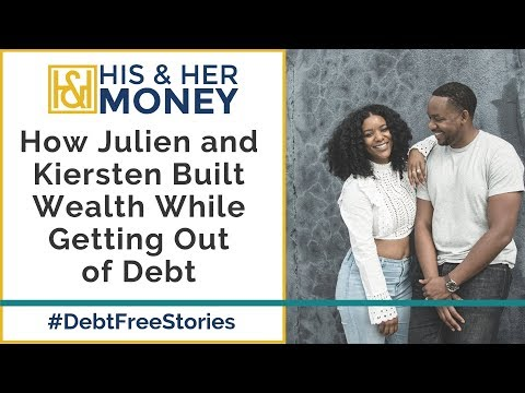 How Julien and Kiersten Built Wealth While Getting Out of Debt