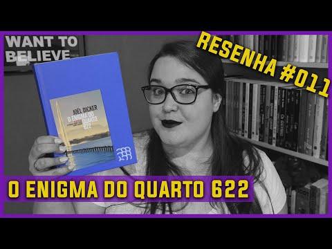 O Enigma do Quarto 622 [Joël Dicker] Resenha #011 Intrínsecos Dez/2020 SEM SPOILERS | Li num Livro
