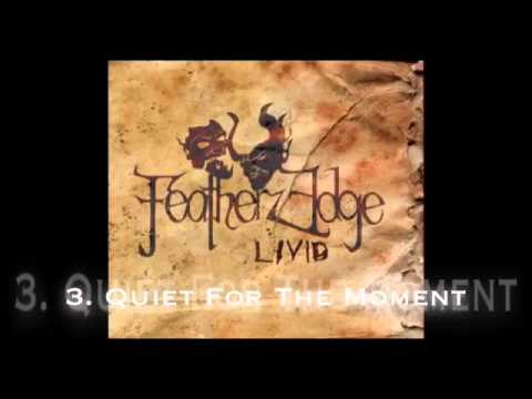 "Featherz Edge ""Quiet For The Moment"""