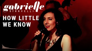 "Gabrielle Stravelli ""How Little We Know"""