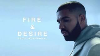 Drake - Fire & Desire (INSTRUMENTAL) [Prod. Jed Official]